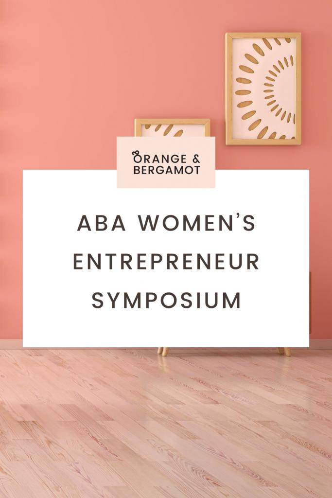 ABA Women's Entrepreneur Symposium