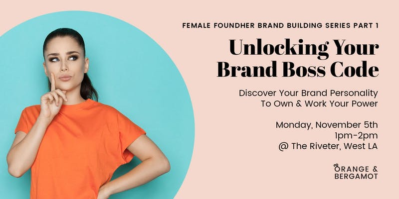 Unlocking Your Brand Boss Code: Brand Building for Female FoundHers Part I