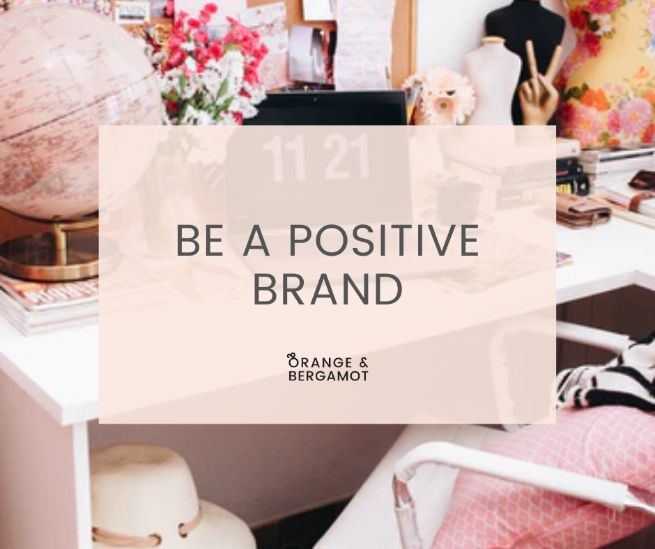 be a positive brand