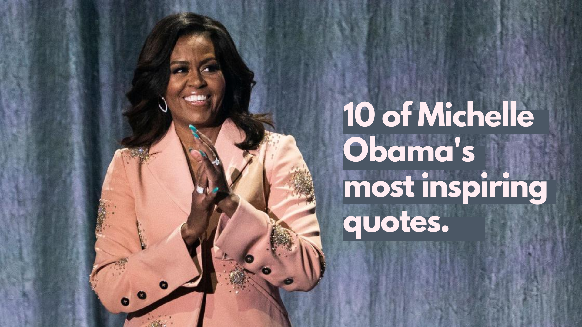 Michelle Obama's Most Inspiring Quotes